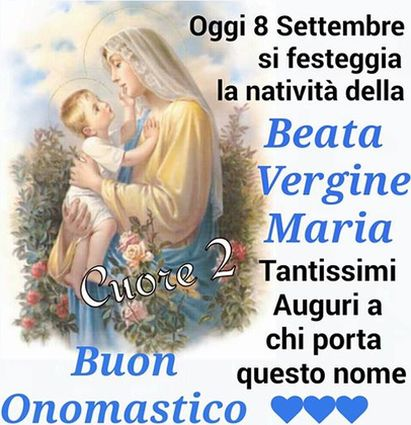abbastanza 8 Settembre: festa della Beata vergine Maria; auguri a tutte le  ZI01